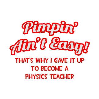 Pimpin' Ain't Easy .. Physics Teacher