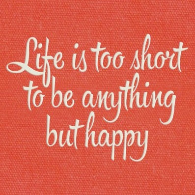Life's Short Be Happy Red