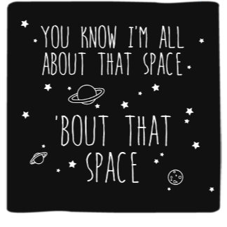 All 'bout That Space