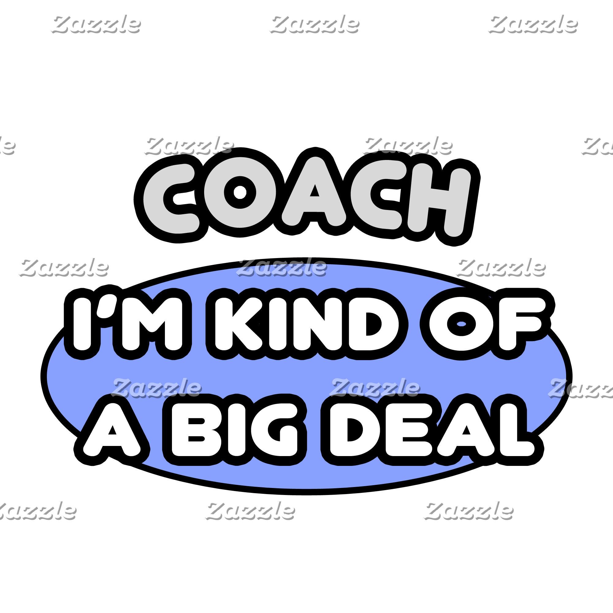 Coach...Kind of a Big Deal