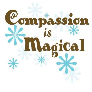 Compassion is Magical T-shirts & Gifts