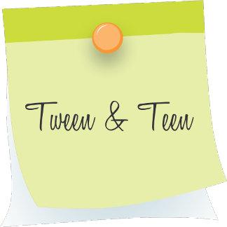 Tween & Teen