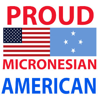 Proud Micronesian American