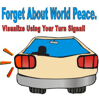 Forget About World Peace.  Visualize Using Your