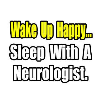 Wake Up Happy...Sleep With A Neurologist
