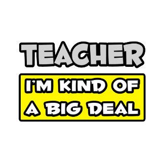 Teacher .. I'm Kind of a Big Deal
