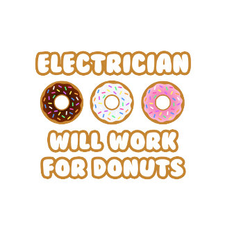 Electrician .. Will Work For Donuts