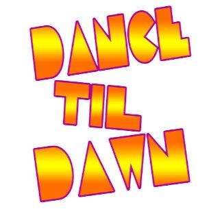 Dance Til' Dawn