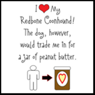 I Love Redbone Coonhound, Dog Loves Peanut Butter