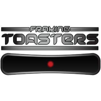 Fraking Toasters