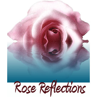 Rose Reflections