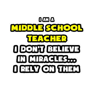 Miracles and Middle School Teachers ... Funny