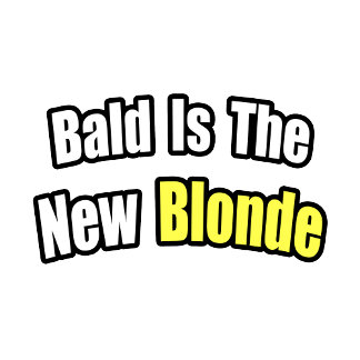 Bald Is The New Blonde