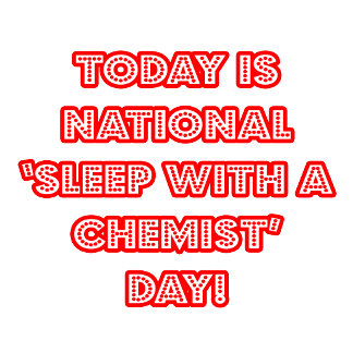 National 'Sleep With a Chemist' Day