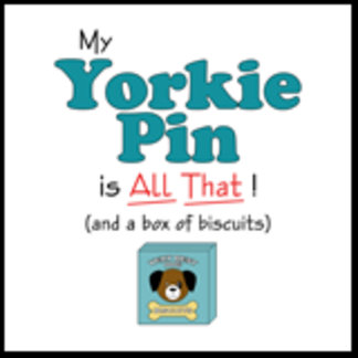 My Yorkie Pin is All That!