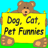 Dog, Cat, Pet Funnies