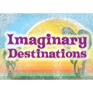 Imaginary Destinations
