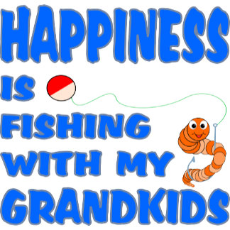 Happiness Is Fishing With Grandkids