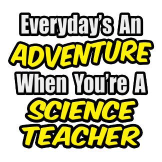 Everyday's An Adventure...Science Teacher