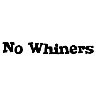No Whiners