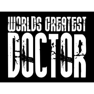 World's Greatest Doctor