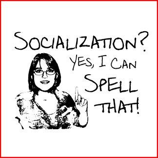 I Can Spell Socialization!