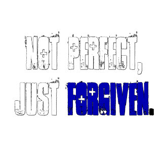 Not Perfect Just Forgiven Christian