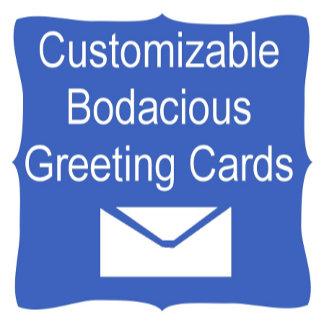 Customizable Bodacious Greeting Cards