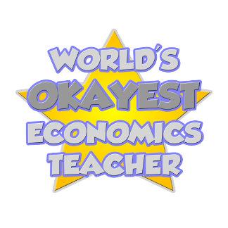 World's Okayest Economics Teacher .. Joke