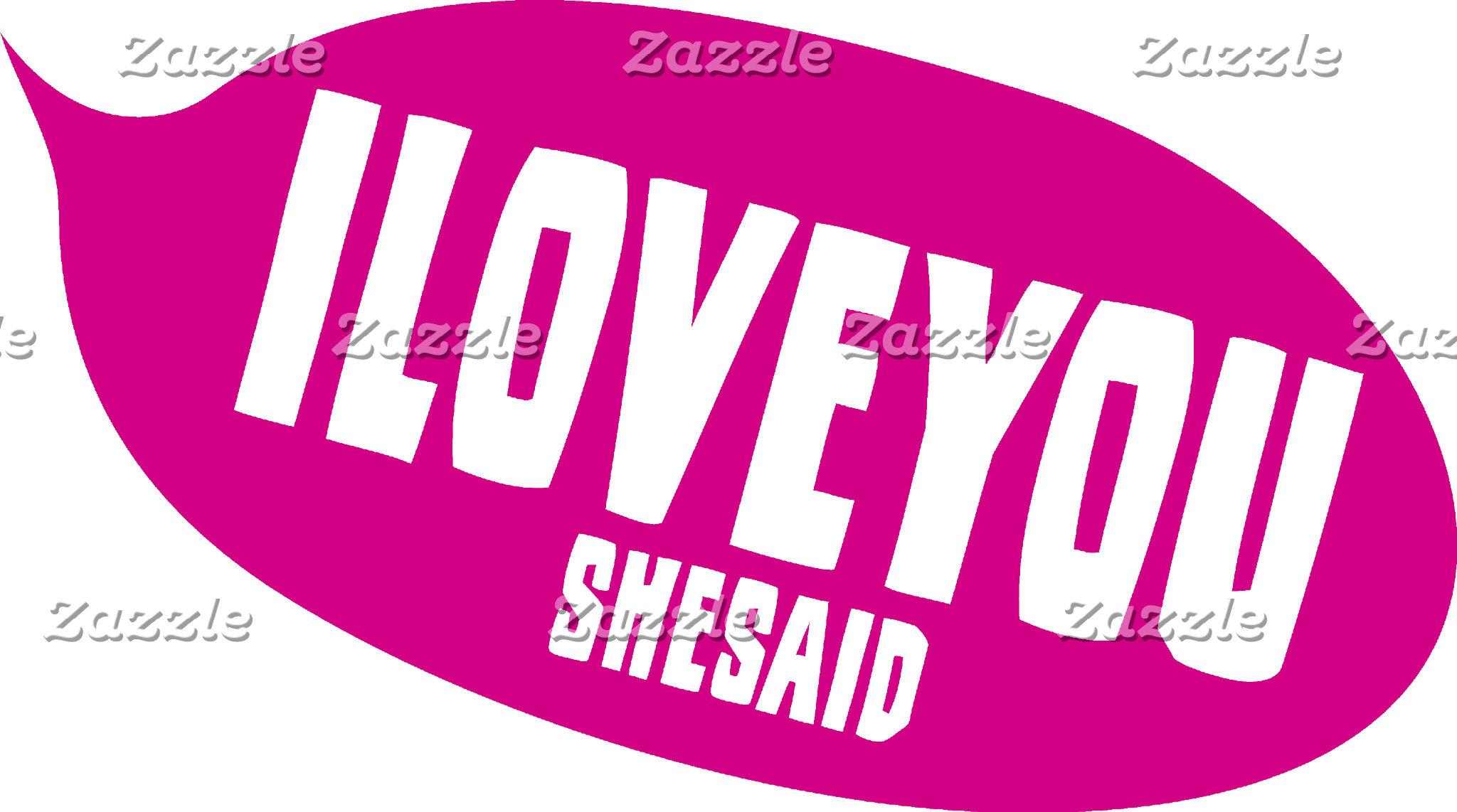 I Love You She Said