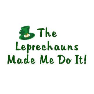 Leprechauns Made Me Do It