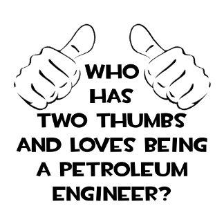 Two Thumbs...Petroleum Engineer
