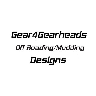Off Roading And Mudding By Gear4gearheads