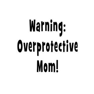 warning overprotective mom blac
