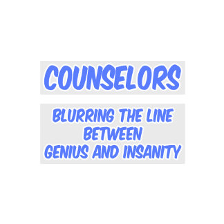 Counselor .. Genius and Insanity
