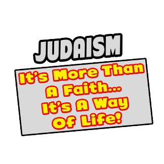 Judaism...More Than Faith, Way of Life