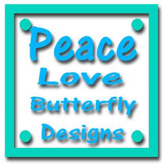 Peace / Love  /  Butterfly Designs