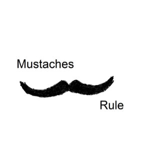 Mustaches Rule