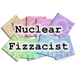 o. NUCLEAR FIZZACIST