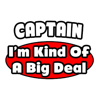 Captain ... Big Deal