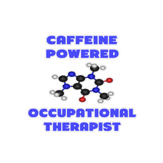 Caffeine Powered Occupational Therapist