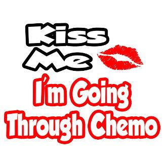 Kiss Me...I Going Through Chemo