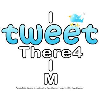 I TWEET THERE4 I M - Twittering Fun!