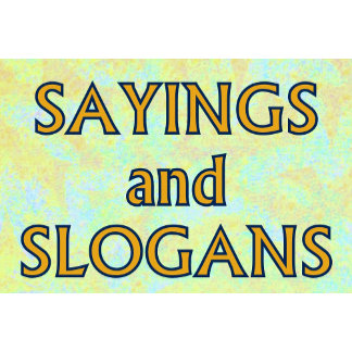 Sayings and Slogans