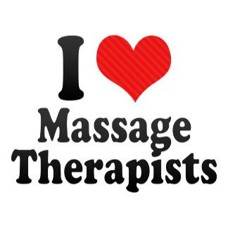 I Love Massage Therapists