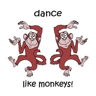 Dance like monkeys!