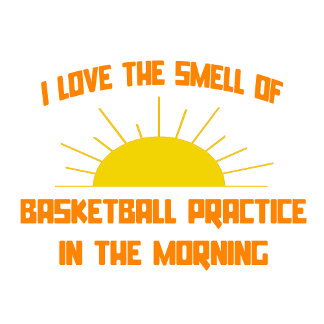 Smell of Basketball Practice in the Morning