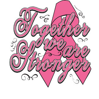 Breast Cancer Together We Are Stronger