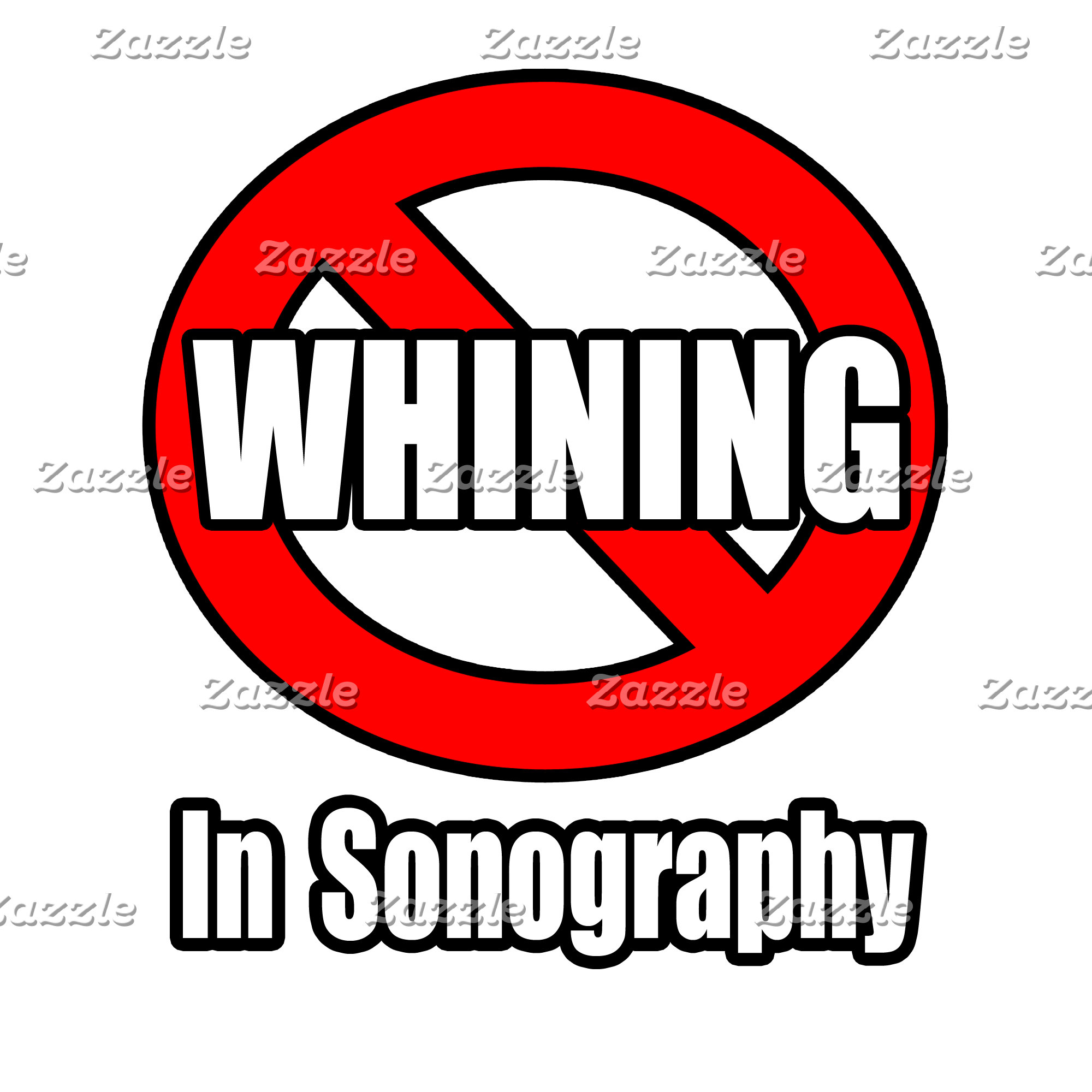 No Whining In Sonography