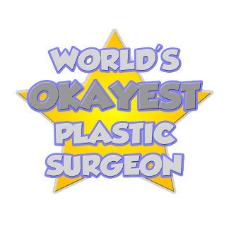 World's Okayest Plastic Surgeon ... Joke